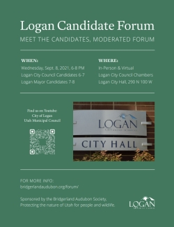 Logan Candidate Forum Flyer Meet the Candidates Moderated Forum Wednesday, Sept 8, 2021, 6-8 pm Logan City Council Chambers or View Online